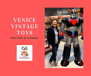 Venice Vintage Toys: creature di gomma a Venezia