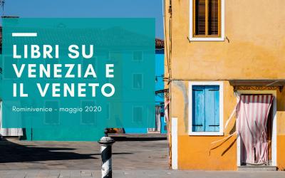 Libri su Venezia e il Veneto – maggio 2020