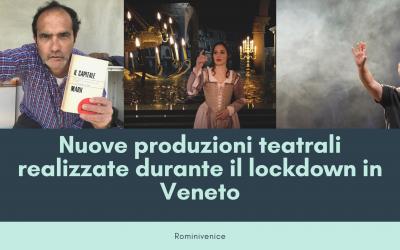 Nuove produzioni teatrali realizzate durante il lockdown in Veneto
