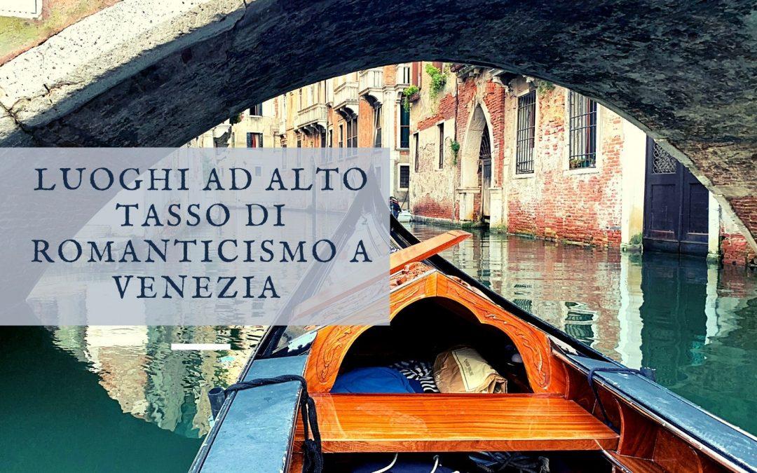 Luoghi ad alto tasso di romanticismo a Venezia