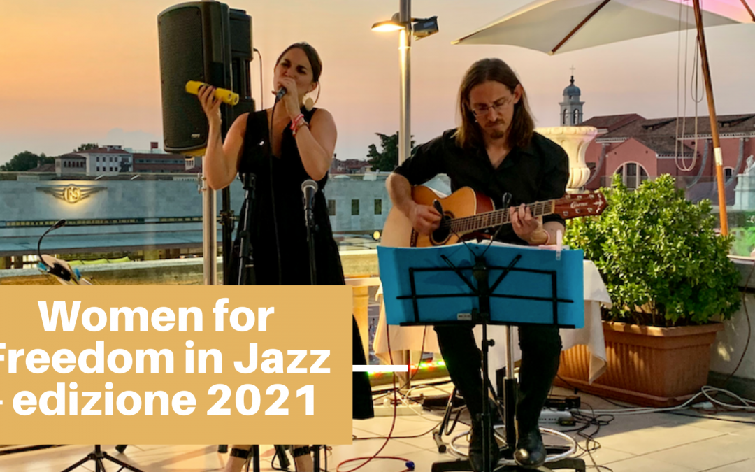 Women for freedom in Jazz a Venezia nell'estate 2021